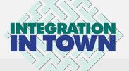 Integration in Town